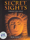 Secret Sights Unknown Celtic Ireland by Rob Vance